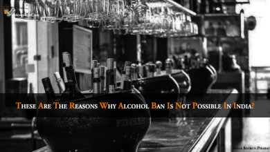 These Are The Reasons Why Alcohol Ban Is Not Possible In India?