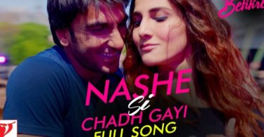 Befikre Song Nashe Si Chadh Gayi HD Video Song