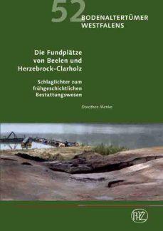 Ist ab sofort im Buchhandel sowie im LWL-Museum für Archäologie zu haben: Die neue Publikation der LWL-Archäologie für Westfalen. Foto: LWL