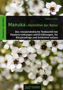 """""""Manuka – Heilmittel der Natur"""" bietet viele wertvolle Tipps zur Verwendung von Manuka-Öl. © neuseelandhaus.de / Wirths PR"""
