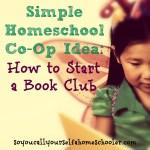 Book Clubs: A Simple Homeschool Co-Op