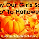 Why Our Girls Said No To Halloween This Year