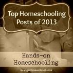Top Homeschooling Posts of 2013: Hands-On