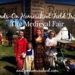 Hands-on Homeschool: Medieval Fair Trip