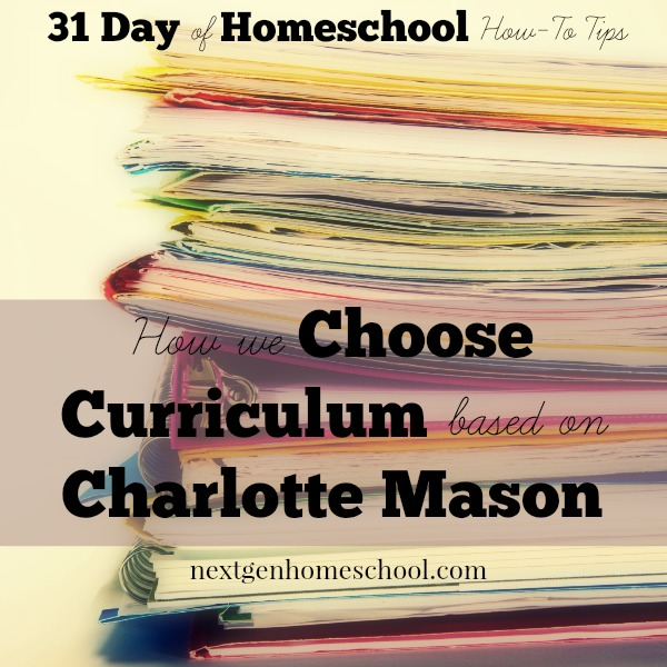 31 Days of Homeschool How-To: Our Charlotte Mason Influence