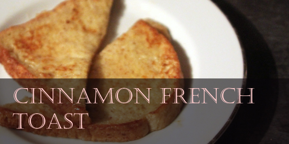 A great winter breakfast: cinnamon french toast recipe