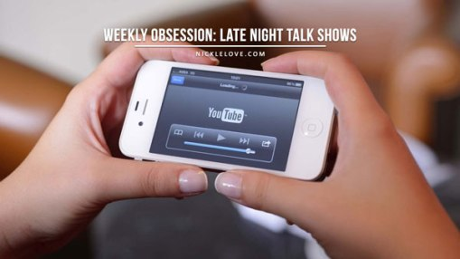 Weekly Obsession: Late Night Talk Shows