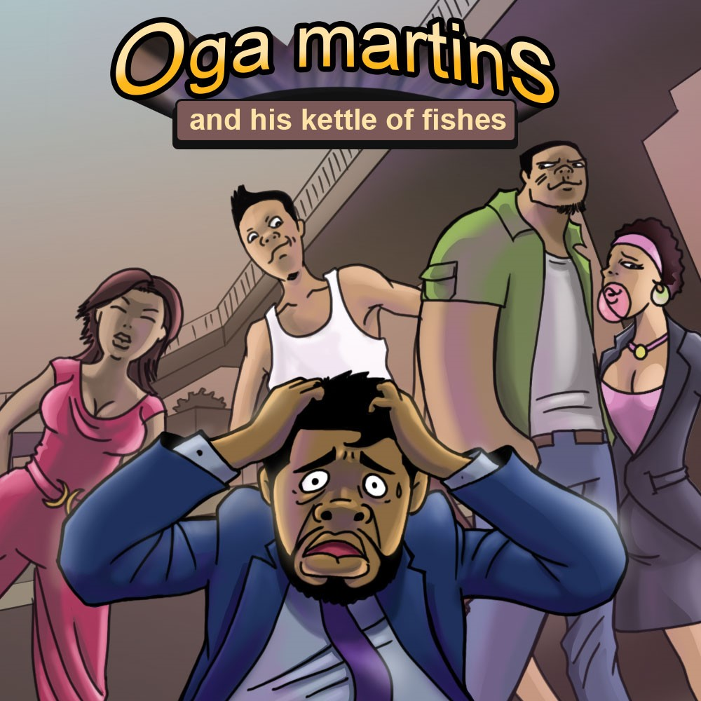 Oga Martins & His Kettle Of Fishes - Episode 1