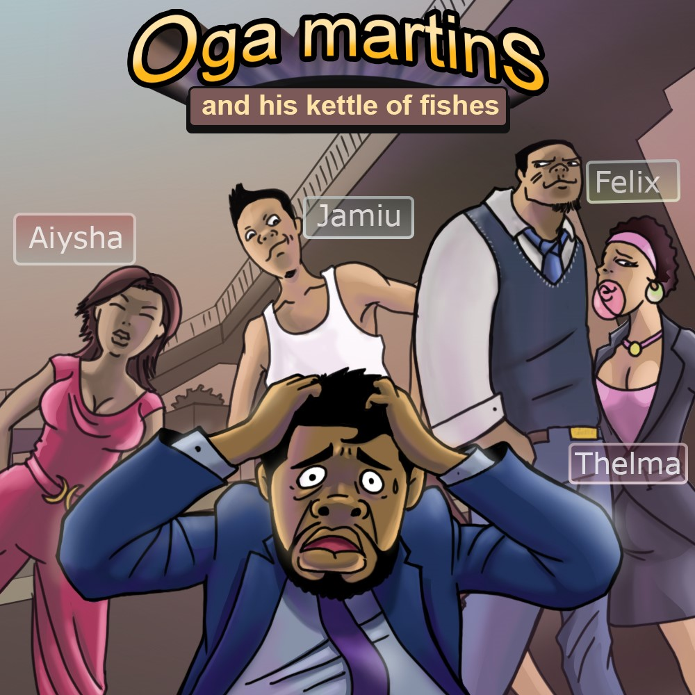 Oga Martins & His Kettle of Fishes - Episode 3