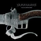 YAMANAIAME Produced by HIROYUKI SAWANO