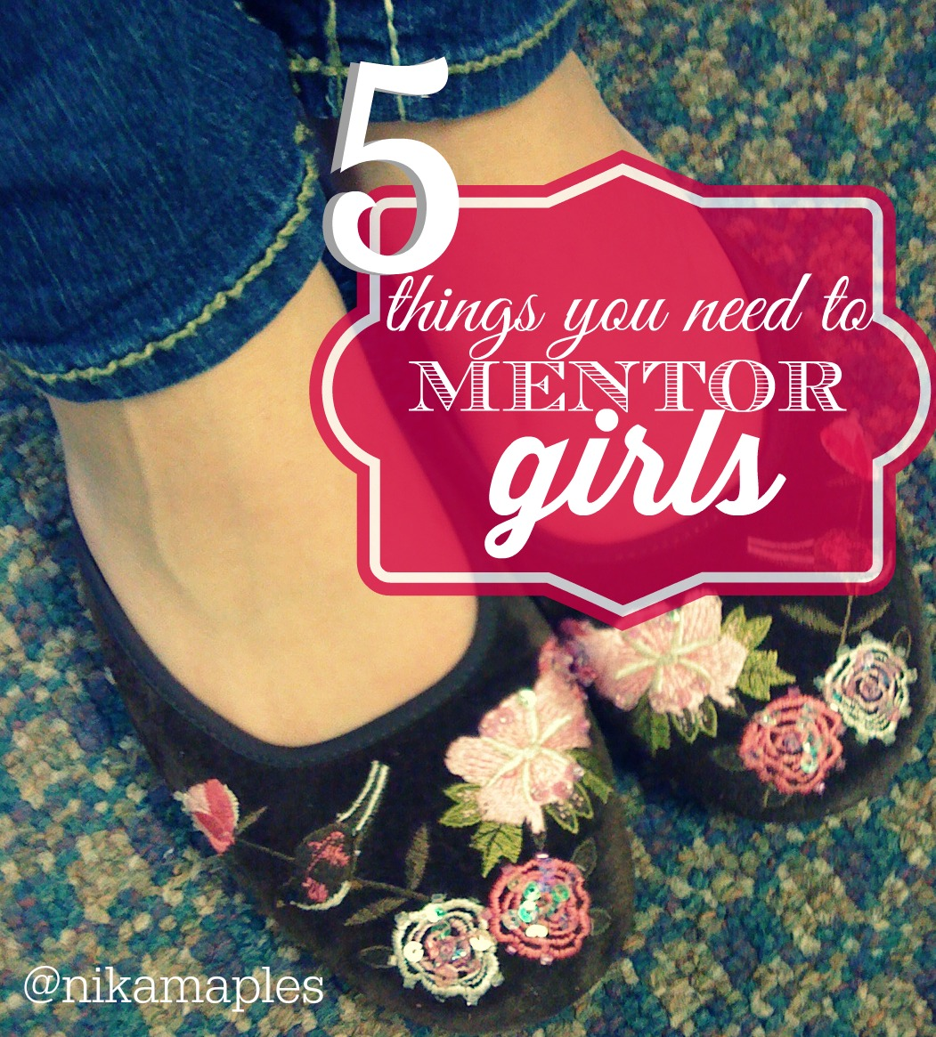 Five Things You Need to Mentor Girls