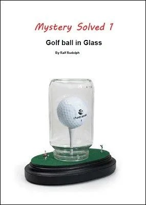 Review: Golf Ball in Glass by Ralf Rudolph (Fairmagic)