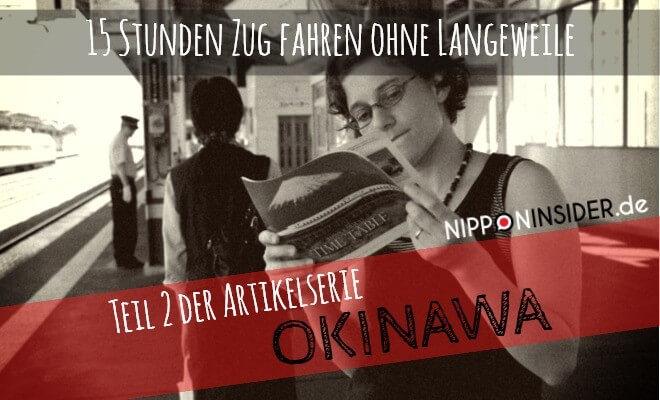 Artikelserie Teil 2: Reise nach Okinawa - 15 Stunden Zugfahren ohne Langeweile. Bild: Am Bahnsteig den Zugfahrplan studierend   Nipponinsider