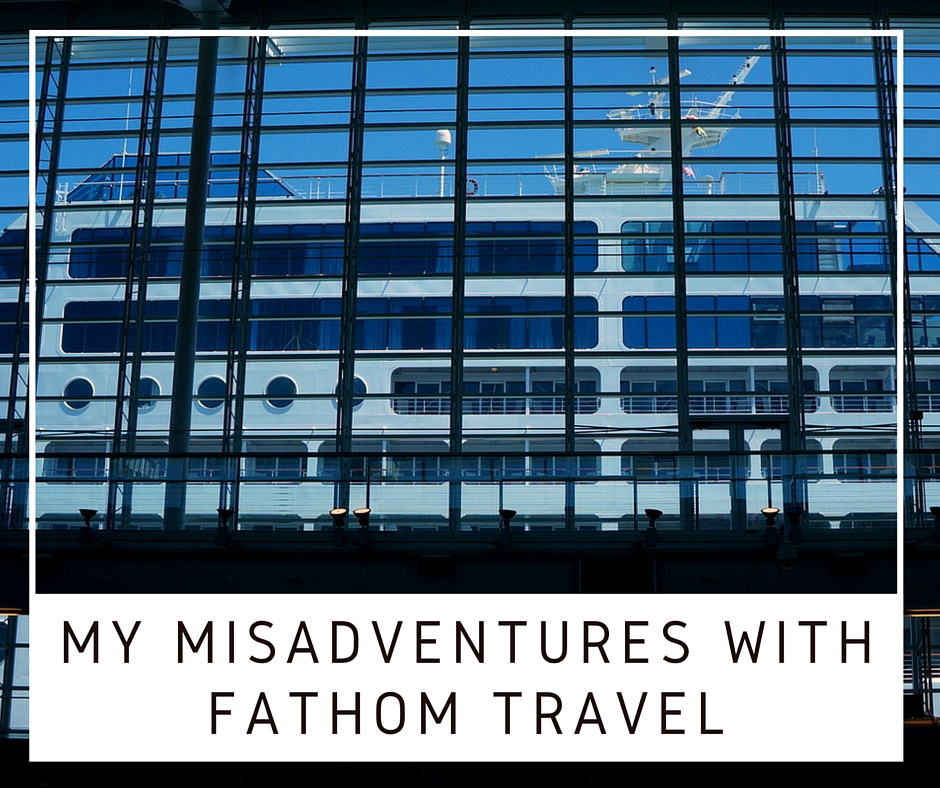 My Misadventures with Fathom Travel