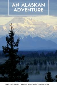 An Alaskan Summer Adventure - Alaska   Family Travel  