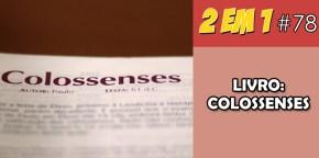 Podcast 2 em 1 #78 – Livro: Colossenses