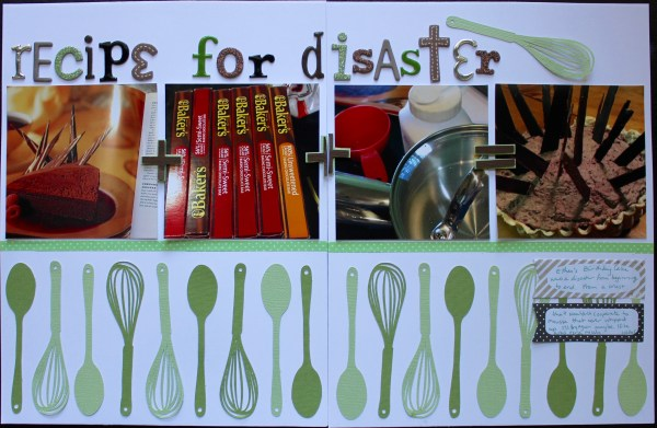 recipe for disaster||noexcusescrapbooking.com