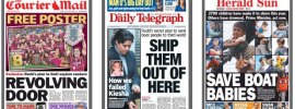 Australian Newspaper Front Pages for 19 July 2013 - Just an example of the top 3, all featuring the Asylum Seeker problem, not the only ones, I suggest you visit http://www.thepaperboy.com/australia/front-pages.cfm for a snapshot around the country :(