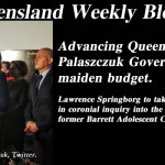 Advancing Qld – Budget 2015 – The #QldWeekly Blogazine: @Qldaah #qldpol