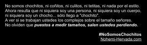 #NoSomosChochitos