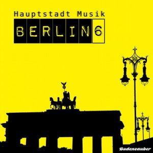 Wir begrüssen das Jahr 2015 mit: Hauptstadt Musik Berlin, Vol.6