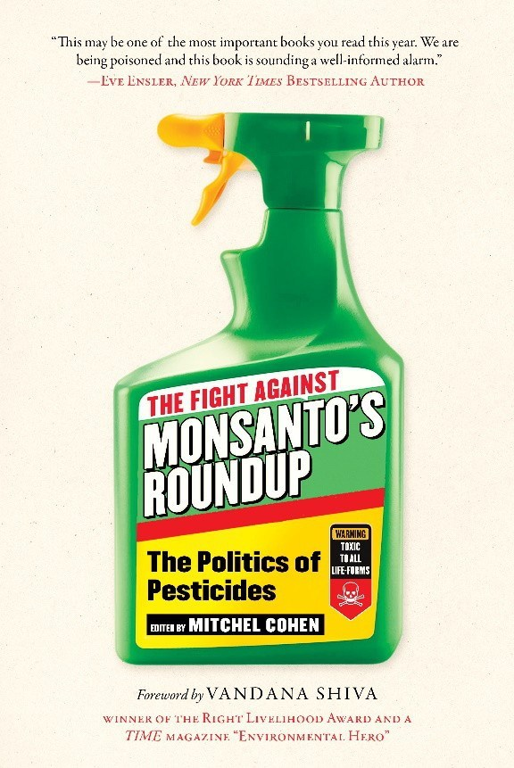 New Book: The Fight Against Monsanto's Roundup: The Politics of Pesticides by No Spray Coalition's Mitchel Cohen