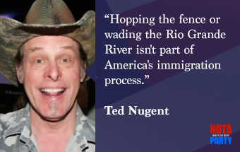 quote-ted-nugent-immigration-policy-rio-grande