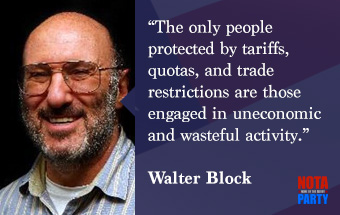quotes-walter-block-tariffs-trans-pacific-partnership-free-trade-trump-protectionism-nota-party