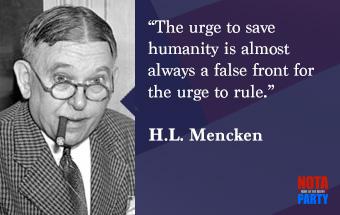 quotes2-hl-mencken-menken-save-humanity-rule-urge-false-front-flag-sarcasm-political-commentary
