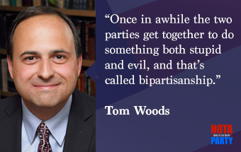 quotes2-tom-woods-evil-party-stupid-party-bipartisan-republican-democrat