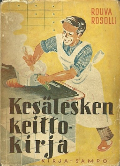 "The Summer Widowers' Cookbook (1948) by Rouva Rosolli. This cookbook was meant for single men who no longer wanted to eat out for economic reasons. According to Rosolli, ""during recent years - - even the manliest of men have become their own head chefs."""