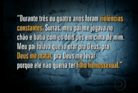Vídeo: Reportagem do Fantástico sobre homofobia mostra gay afirmando que pai fez oração para Deus mata-lo. Assista na íntegra