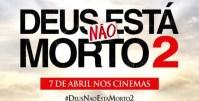 """Filme """"Deus Não Está Morto 2"""" estreará nos cinemas brasileiros em abril; Veja o trailer dublado"""