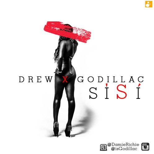 Drew X Godillac - Sisi