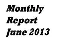 Monthly Report June 2013