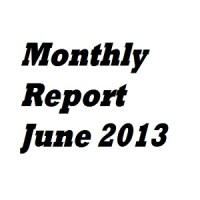Monthly Report June 2013