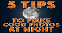 5 Tips to Make Good Photos at Night