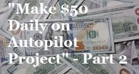 Make 50 Daily on Autopilot