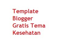 Template Blogger Gratis Tema Kesehatan