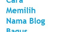 3 Cara memilih nama blog yang bagus