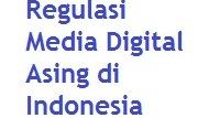 Regulasi Media Digital Asing di Indonesia