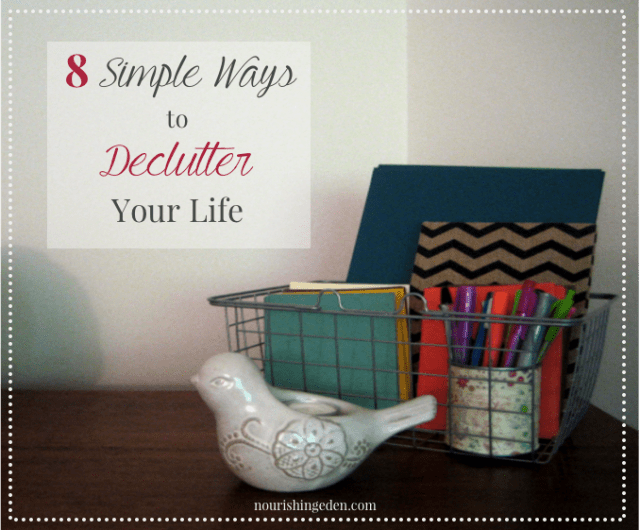8 simple ways to declutter your life