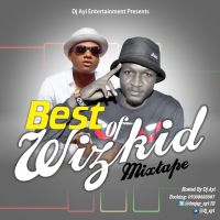 DJ AYI PRESENTS - BEST OF WIZKID MIXTAPE