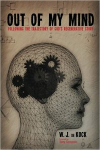 Out Of My Mind by W. J. de Kock