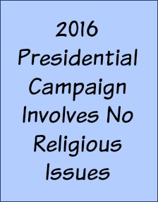 2016 presidential campaign involves no religious issues.
