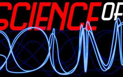 The Science of Sound *New Date*