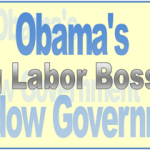 Big Labor Bosses Obama's Shadow Government