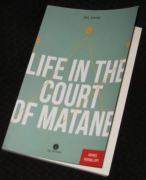 Life in the Court of Matane: Fiction --- Eric Dupont