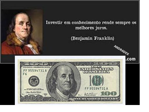 """""""Investir em conhecimento rende sempre os melhores juros"""". Benjamin Franklin"""