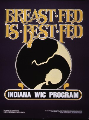 "Poster by the Indiana WIC program encouraging breastfeeding with the line, ""Breast Fed Is Best Fed."" (Indiana State Board of Health/National Library of Medicine)"